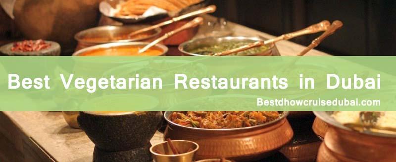List of only best pure veg restaurants in Dubai