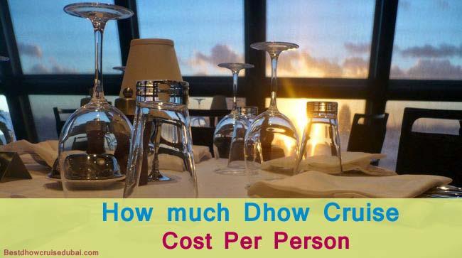 Dhow curise dubai average cost per person
