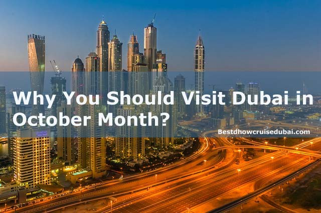 Is october month good time to visit Dubai
